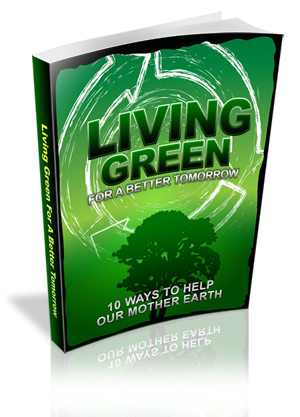 Living Green For A Better Tomorrow