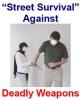Street Survival Against Deadly Weapons PLR Ebook