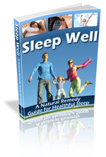 Sleep Well: A Natural Remedy Guide for Healthful Sleep