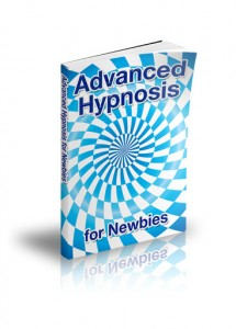 Advanced Hypnosis : An Introduction for Newbies