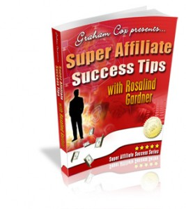 Super Affiliate Success Tips