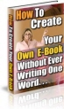 Create Your Own E-book Without Ever Writing A Word Ebook
