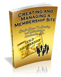 Creating And Managing A MembershipSite