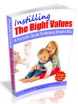 Instilling The Right Values PLR Ebook