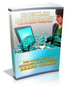 Ironclad Psychology For Internet Marketers