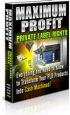 Maximum Profit Private Label Rights PLR Ebook
