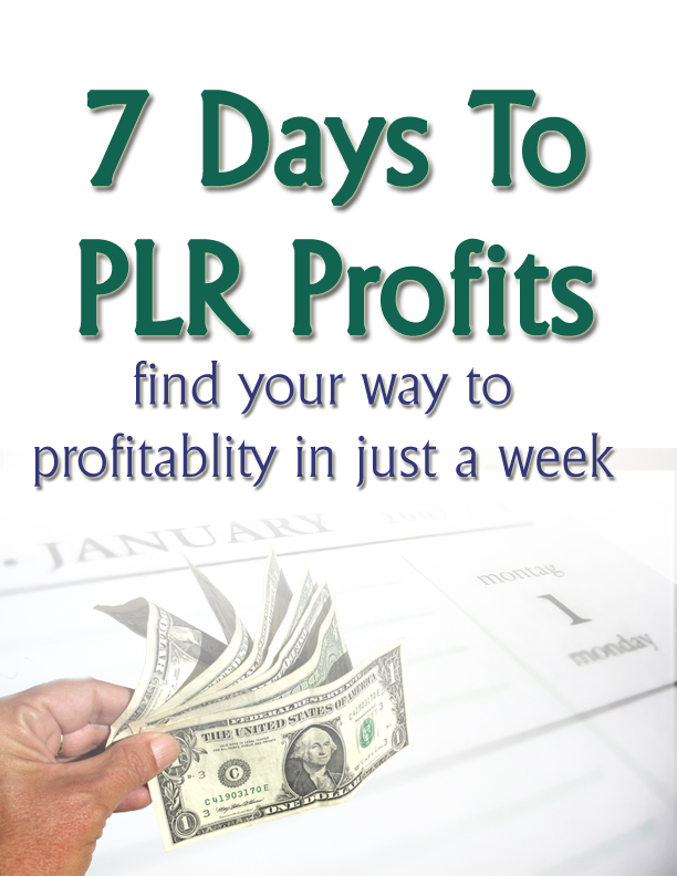 7 Days To PLR Profit