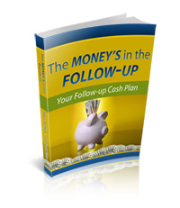 The Moneys in the Follow Up: Your Follow Up Cash Plan