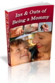 Ins And Outs Of Being A Mommy PLR Ebook