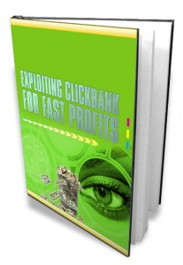 Exploiting Click bank For Fast Profits