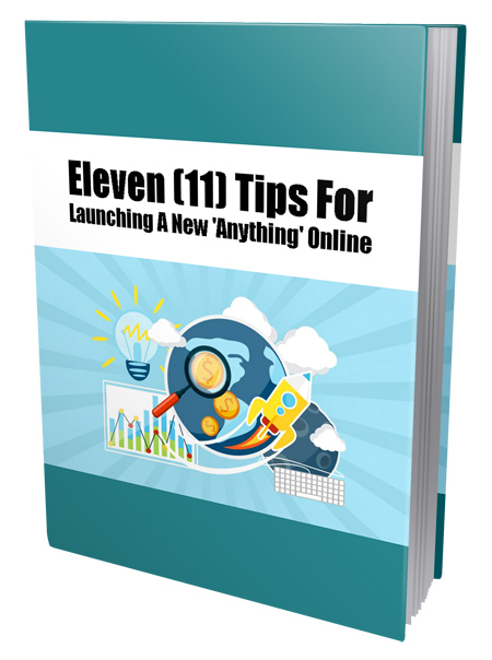 PLR Eleven Tips For Launching A New Anything Online