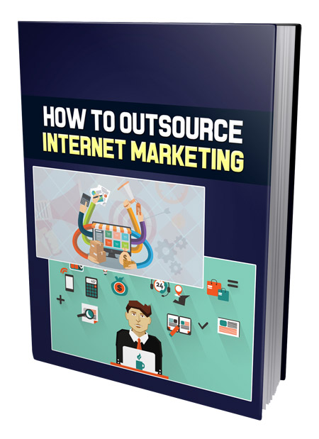 PLR How To Outsource Internet  Marketing