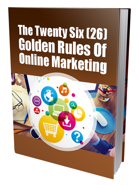 PLR The Twenty Six (26) Golden Rules Of Online Marketing