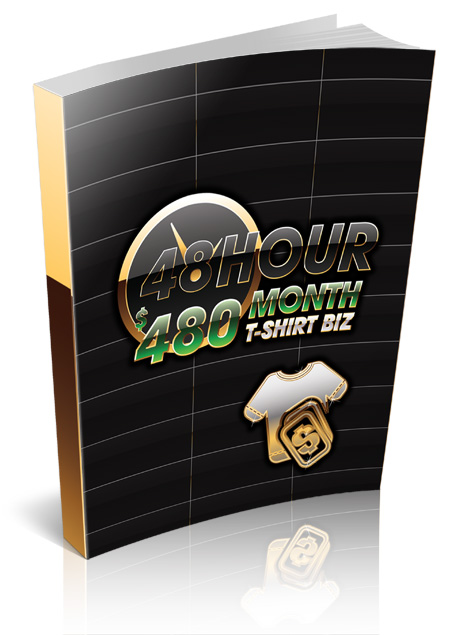 RR 48 Hour $480 Month T-Shirt Biz